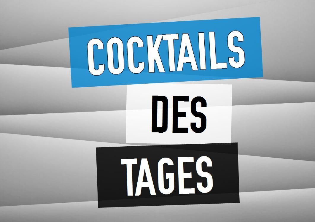 Cocktails des Tages