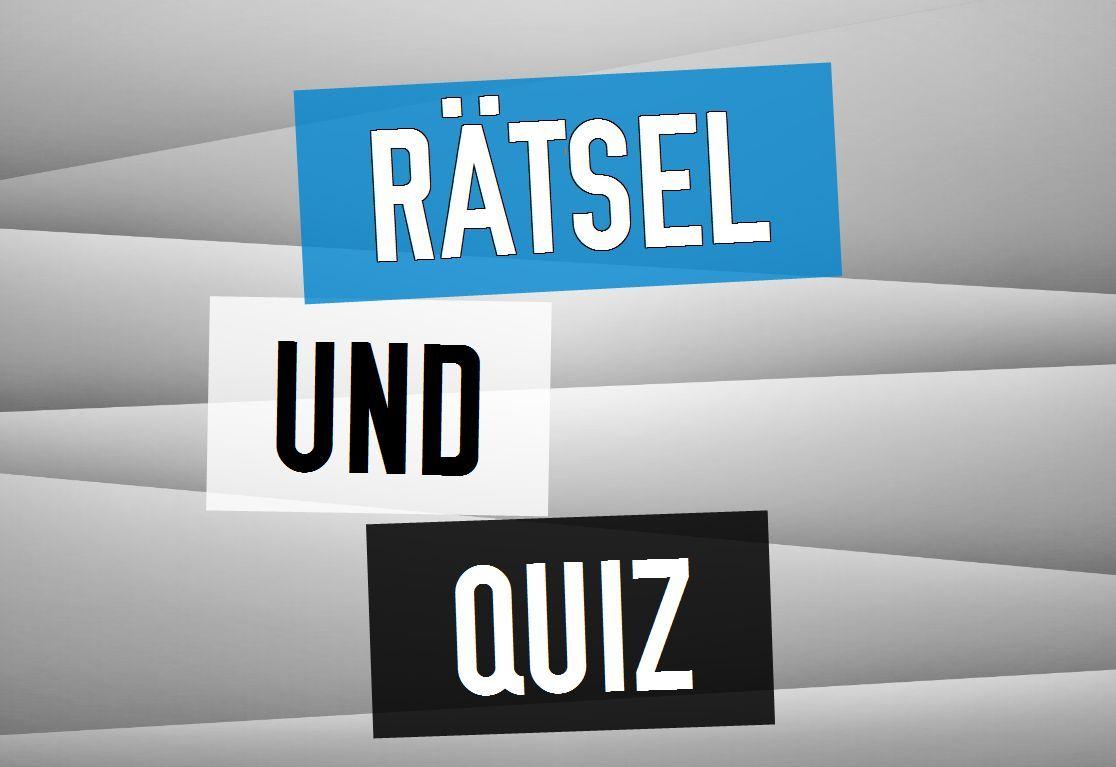 Rätsel und Quiz