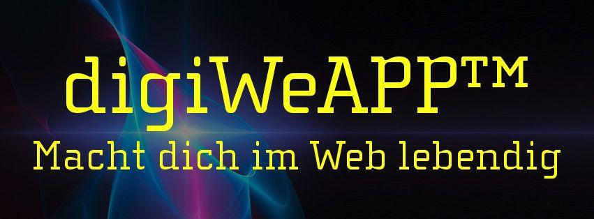 digiWeAPP™ - Macht dich im Web lebendig