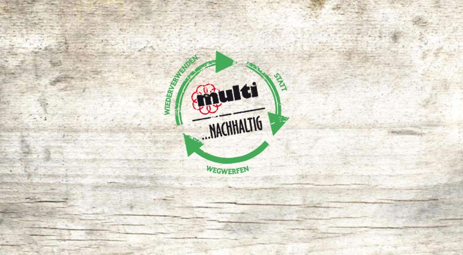 Nachhaltig mit multi - Nachhaltigkeit