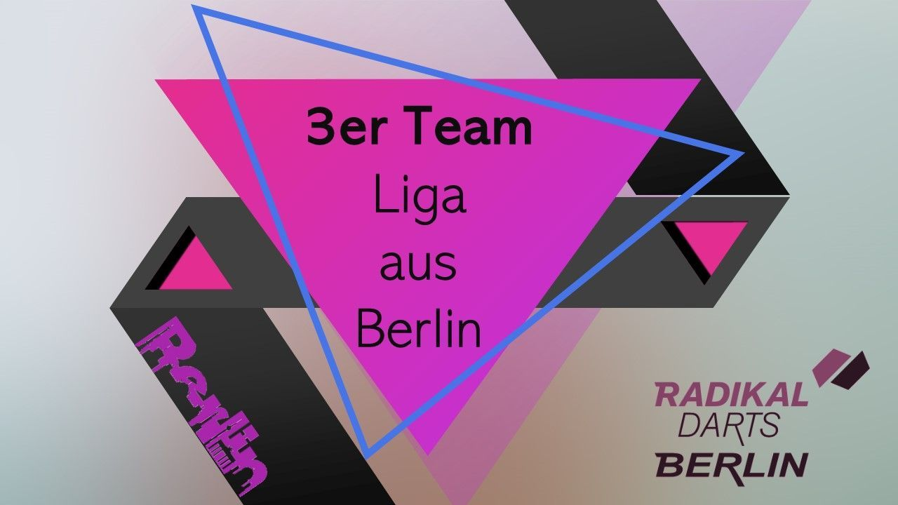 Ligen 3er / 4er - Ligen DE   Radikaldarts-Berlin